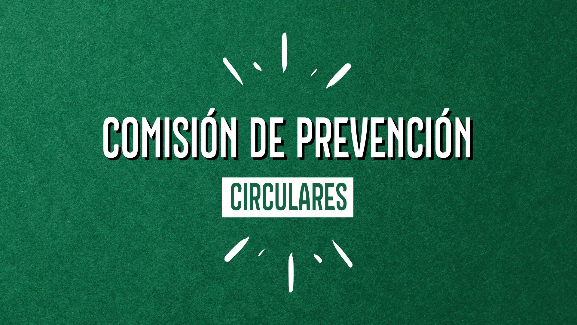 CIRCULAR Nº 7 COMISIÓN DE PREVENCIÓN