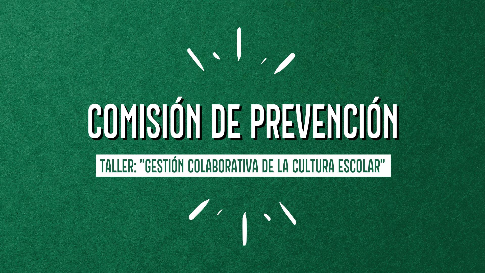 COMUNIDADES DE APRENDIZAJE PARTICIPAN EN PRIMER TALLER DE LA COMISIÓN DE PREVENCIÓN