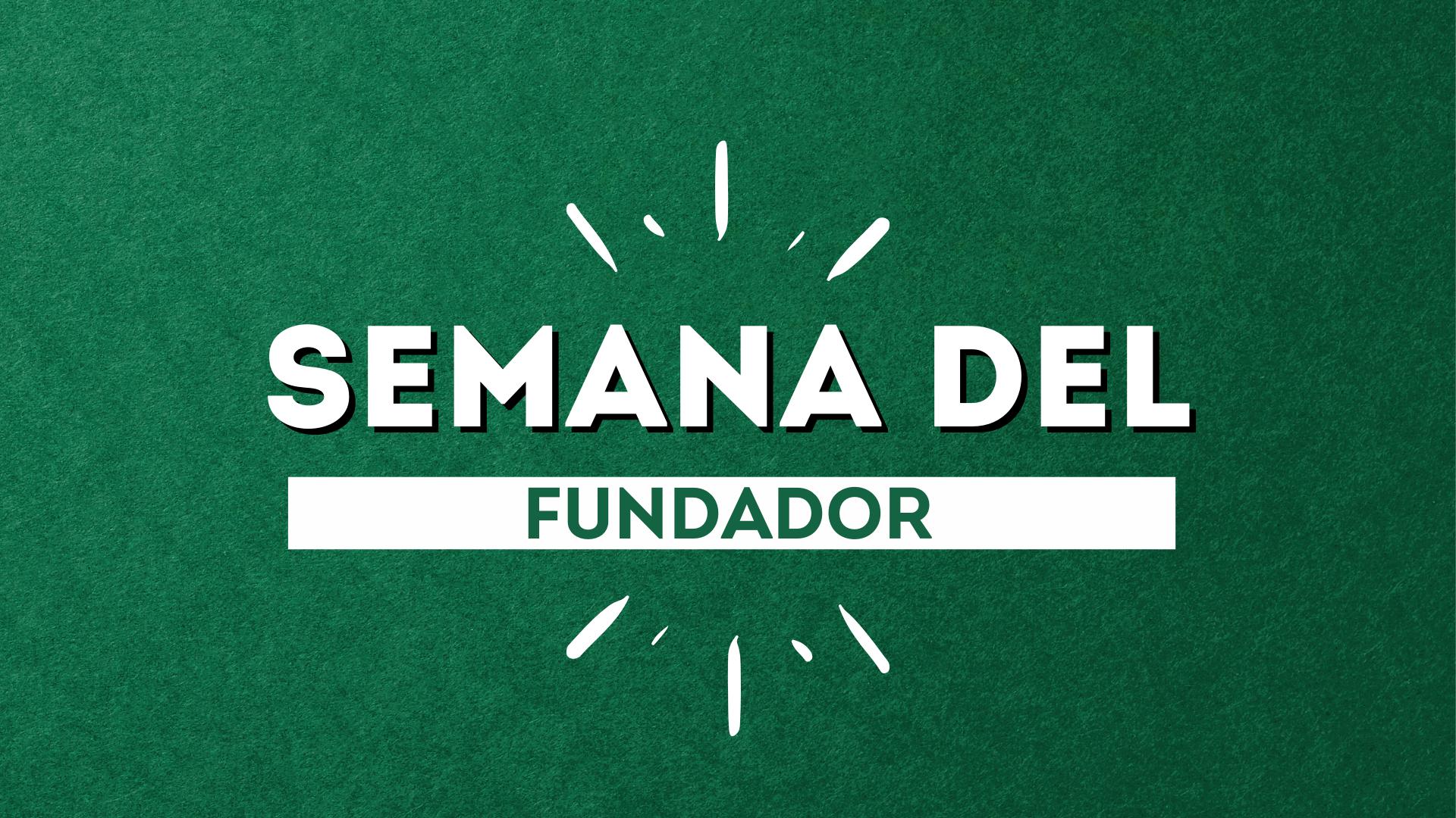 SEMANA DEL FUNDADOR