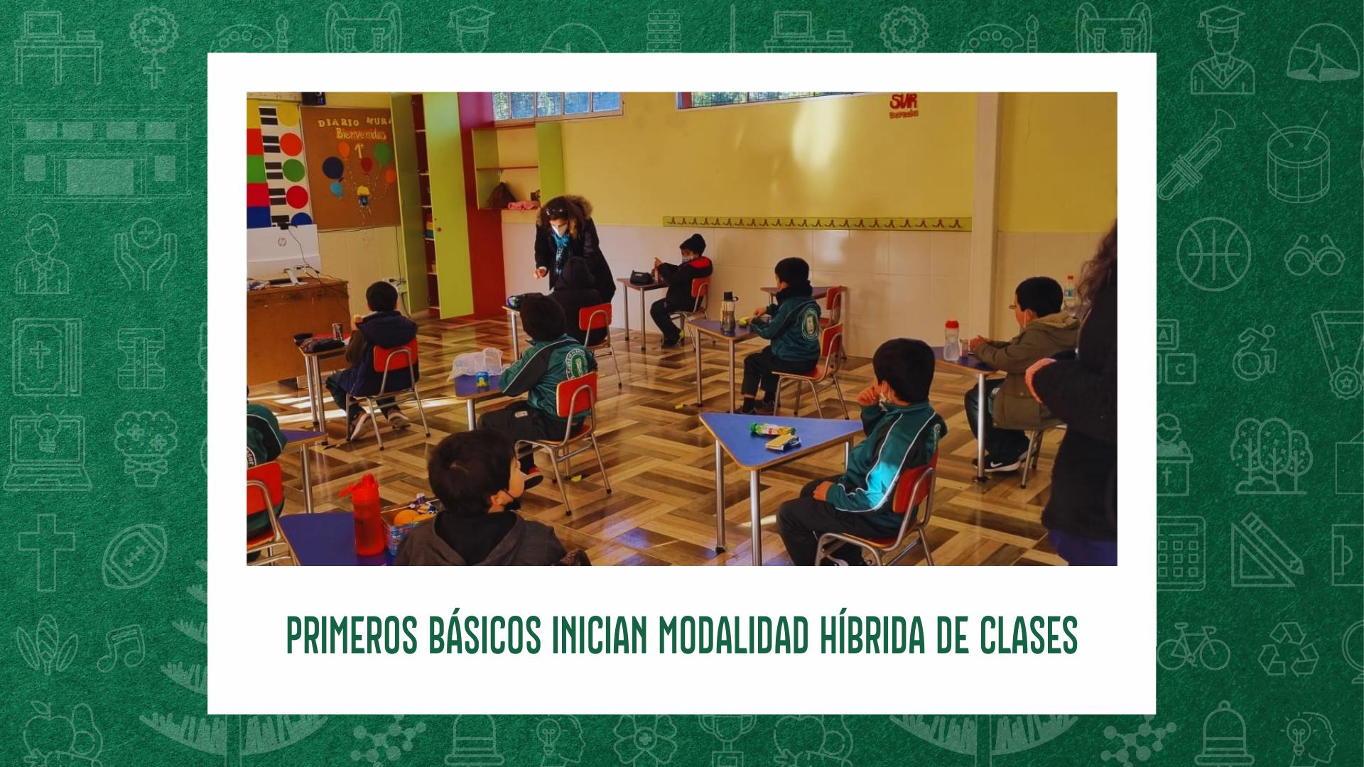 PRIMEROS BÁSICOS INICIAN MODALIDAD HÍBRIDA DE CLASES