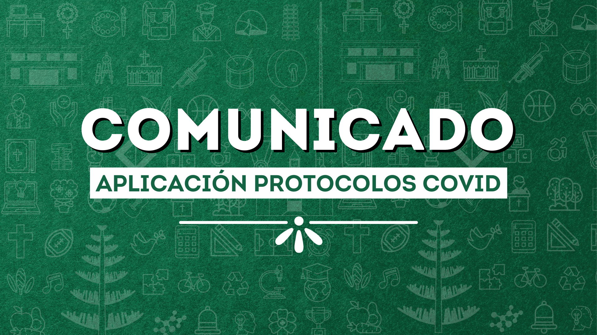 COMUNICADO Nº2 APLICACIÓN PROTOCOLOS COVID-19
