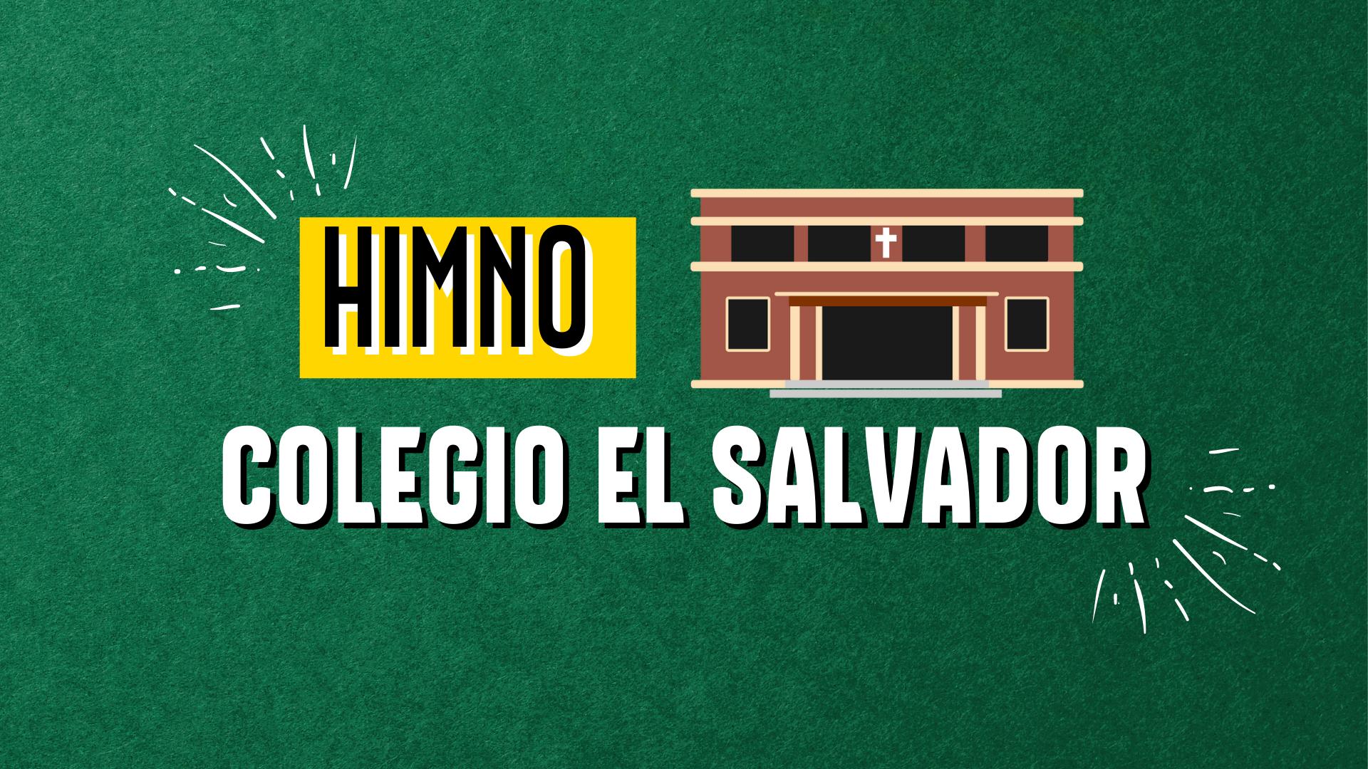 HIMNO COLEGIO EL SALVADOR