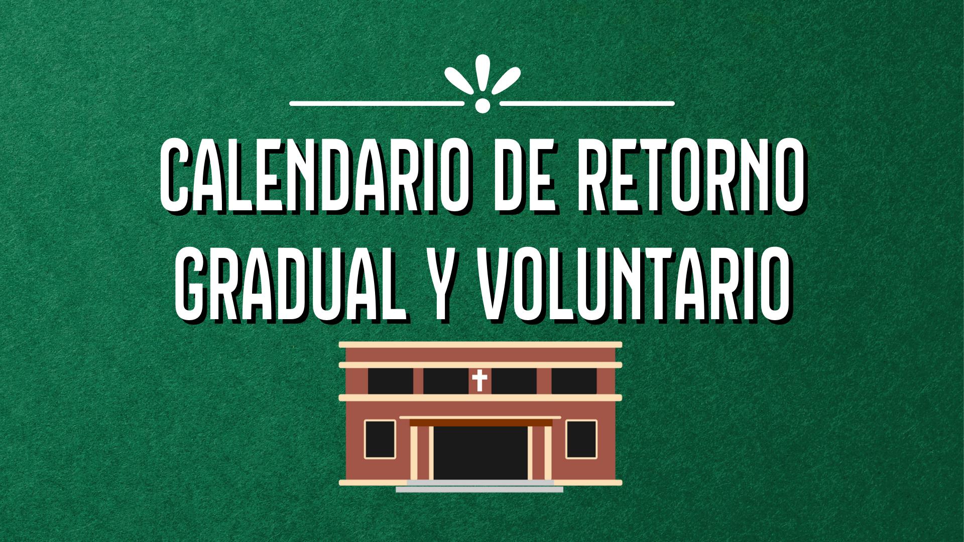 Calendario de retorno gradual y voluntario