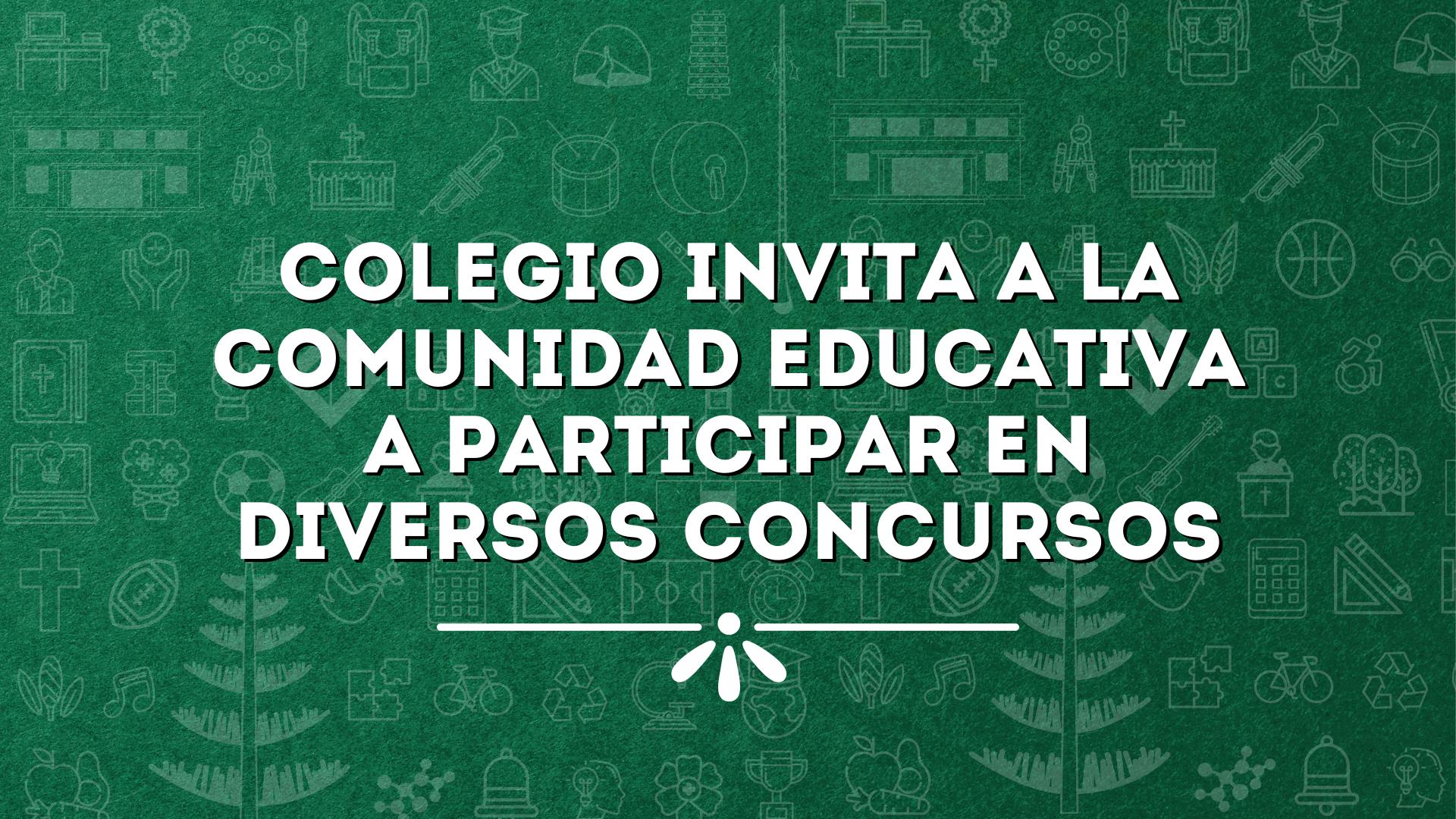 COLEGIO INVITA A LA COMUNIDAD EDUCATIVA A PARTICIPAR EN DIVERSOS CONCURSOS